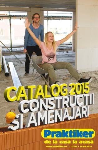 Catalog PRAKTIKER materiale de CONSTRUCTII si AMENAJARI interioare si exterioare 17 iulie - 16 august 2015