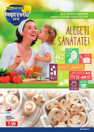 Metro catalog Alimentare Alegeti Sanatatei - 18 Februarie - 2 Martie 2016