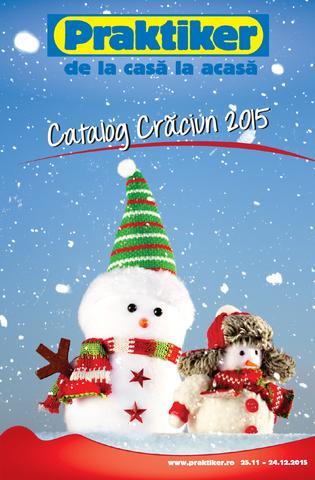 Praktiker Catalog Cracivn 2015 - 25 Noiembrie - 24 Decembrie 2015