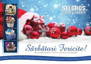 Selgros catalog Sarbatori Fericite - 23 Noiembrie - 31 Decembrie 2015